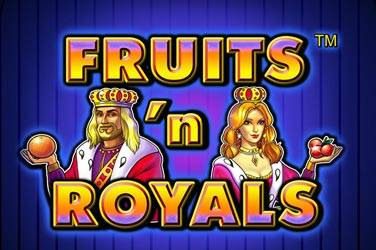 Fruits 'n' royals Slot